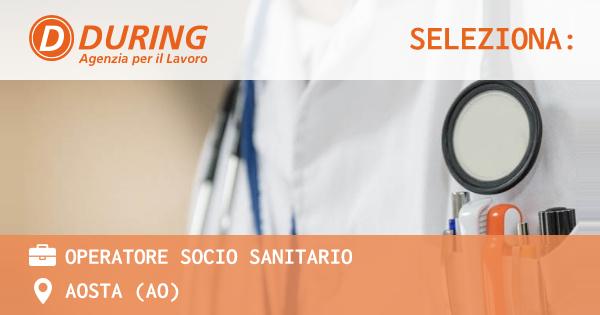 OFFERTA LAVORO - OPERATORE SOCIO SANITARIO - AOSTA (AO)