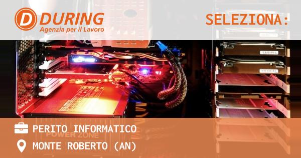OFFERTA LAVORO - Perito informatico - MONTE ROBERTO (AN)
