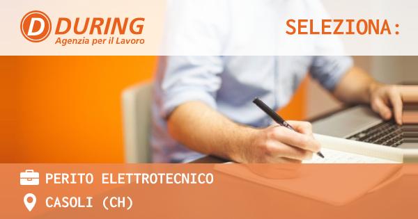 OFFERTA LAVORO - PERITO ELETTROTECNICO - CASOLI (CH)