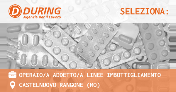 OFFERTA LAVORO - Operaio/a addetto/a linee imbottigliamento - CASTELNUOVO RANGONE (MO)
