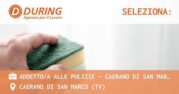 OFFERTA LAVORO - ADDETTO/A ALLE PULIZIE - Caerano di San Marco (TV). - CAERANO DI SAN MARCO (TV)