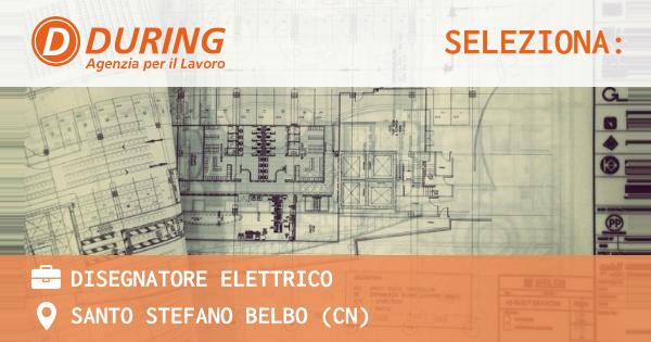 OFFERTA LAVORO - DISEGNATORE ELETTRICO - SANTO STEFANO BELBO (CN)