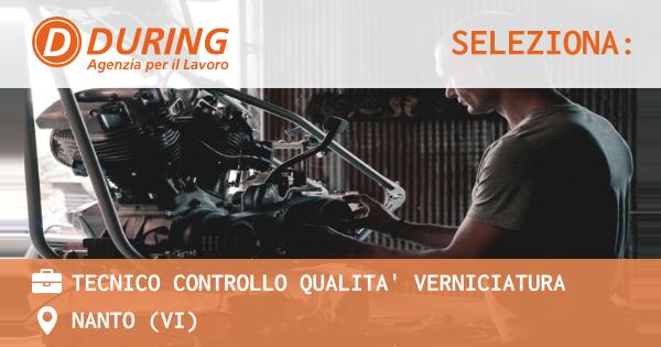 OFFERTA LAVORO - TECNICO CONTROLLO QUALITA' VERNICIATURA - NANTO (VI)