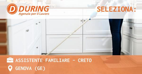 OFFERTA LAVORO - ASSISTENTE FAMILIARE - CRETO - GENOVA (GE)