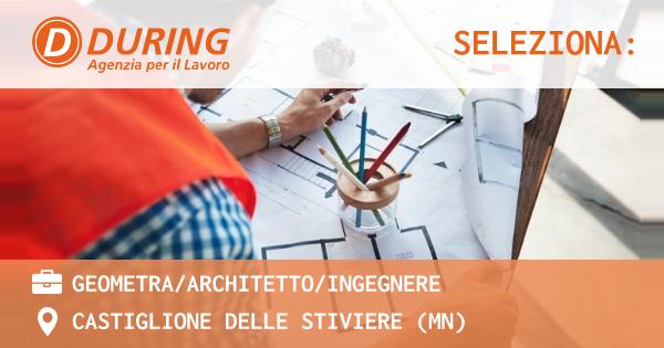 OFFERTA LAVORO - GEOMETRA/ARCHITETTO/INGEGNERE - CASTIGLIONE DELLE STIVIERE (MN)