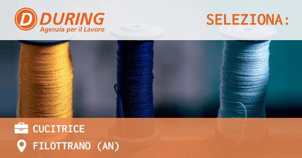 OFFERTA LAVORO - CUCITRICE - FILOTTRANO (AN)