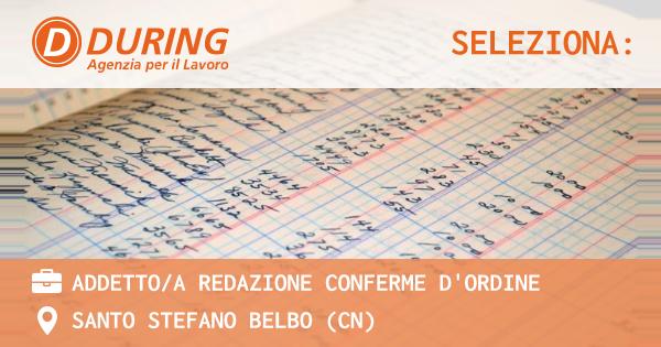 OFFERTA LAVORO - ADDETTO/A REDAZIONE CONFERME D'ORDINE - SANTO STEFANO BELBO (CN)
