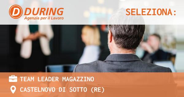 OFFERTA LAVORO - Team Leader Magazzino - CASTELNOVO DI SOTTO (RE)
