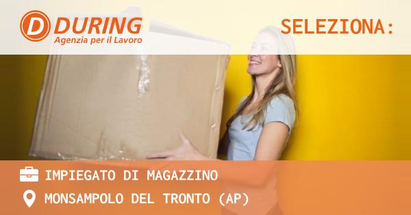 OFFERTA LAVORO - IMPIEGATO DI MAGAZZINO - MONSAMPOLO DEL TRONTO (AP)