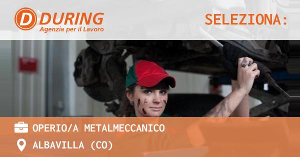 OFFERTA LAVORO - OPERIO/A METALMECCANICO - ALBAVILLA (CO)