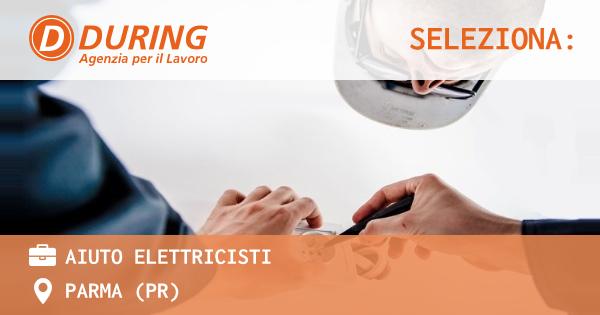 OFFERTA LAVORO - Aiuto Elettricisti - PARMA (PR)