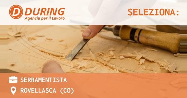 OFFERTA LAVORO - Serramentista - ROVELLASCA (CO)