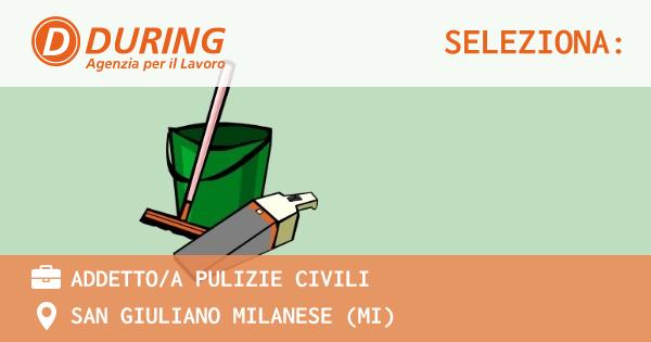 OFFERTA LAVORO - ADDETTO/A PULIZIE CIVILI - SAN GIULIANO MILANESE (MI)