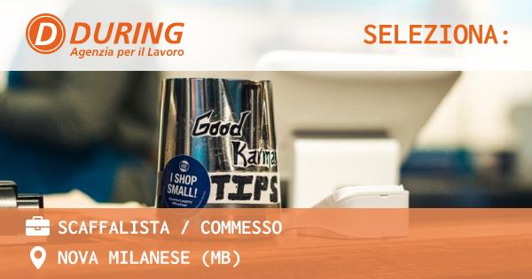 OFFERTA LAVORO - Scaffalista / commesso - NOVA MILANESE (MB)