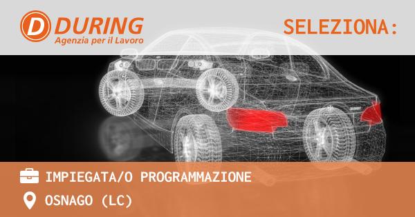 OFFERTA LAVORO - Impiegata/o Programmazione - OSNAGO (LC)