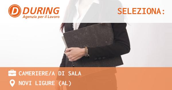 OFFERTA LAVORO - CAMERIERE/A DI SALA - NOVI LIGURE (AL)