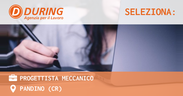 OFFERTA LAVORO - Progettista meccanico - PANDINO (CR)