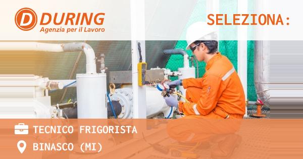 OFFERTA LAVORO - TECNICO FRIGORISTA - BINASCO (MI)