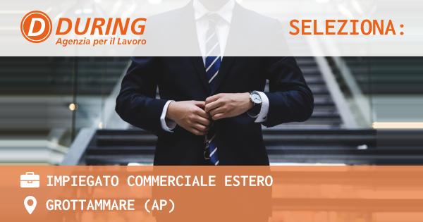 OFFERTA LAVORO - IMPIEGATO COMMERCIALE ESTERO - GROTTAMMARE (AP)