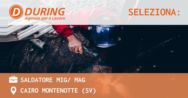 OFFERTA LAVORO - SALDATORE MIG/ MAG - CAIRO MONTENOTTE (SV)