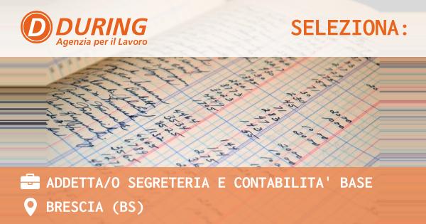 OFFERTA LAVORO - ADDETTA/O SEGRETERIA E CONTABILITA' BASE - BRESCIA (BS)