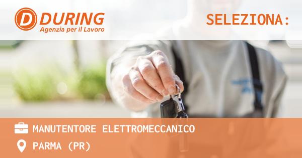 OFFERTA LAVORO - manutentore elettromeccanico - PARMA (PR)