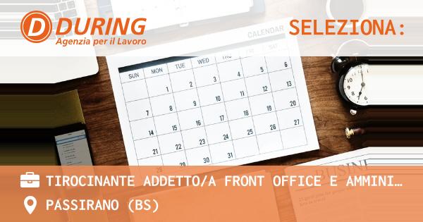 OFFERTA LAVORO - TIROCINANTE ADDETTO/A FRONT OFFICE E AMMINISTRAZIONE - PASSIRANO (BS)