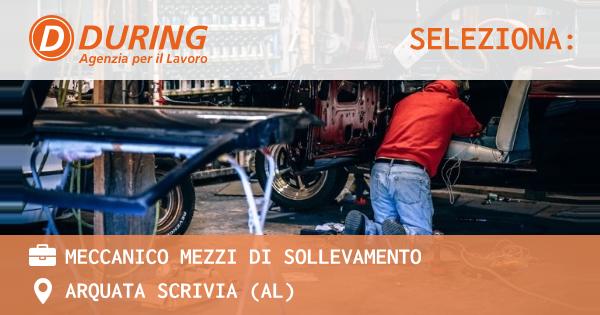 OFFERTA LAVORO - MECCANICO MEZZI DI SOLLEVAMENTO - ARQUATA SCRIVIA (AL)