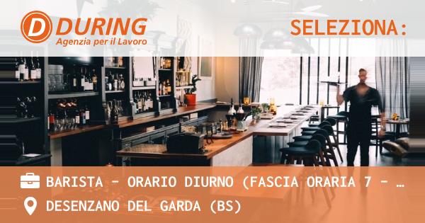 OFFERTA LAVORO - BARISTA – ORARIO DIURNO (fascia oraria 7 – 20). - DESENZANO DEL GARDA (BS)