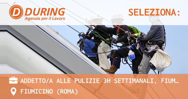OFFERTA LAVORO - ADDETTO/A ALLE PULIZIE 3H SETTIMANALI, FIUMICINO - FIUMICINO (Roma)