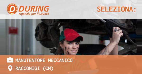 OFFERTA LAVORO - MANUTENTORE MECCANICO - RACCONIGI (CN)