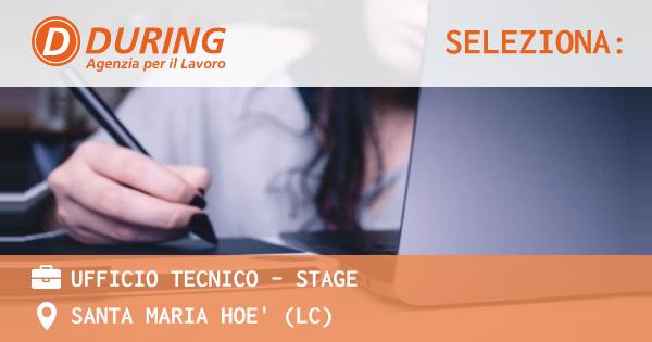 OFFERTA LAVORO - UFFICIO TECNICO - STAGE - SANTA MARIA HOE' (LC)