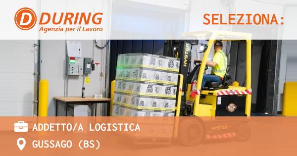 OFFERTA LAVORO - ADDETTO/A LOGISTICA - GUSSAGO (BS)