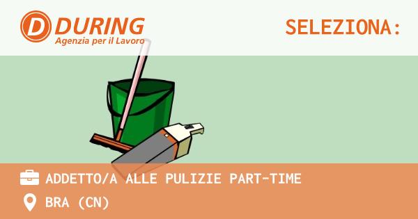 OFFERTA LAVORO - ADDETTO/A ALLE PULIZIE PART-TIME - BRA (CN)