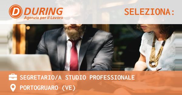 OFFERTA LAVORO - SEGRETARIO/A STUDIO PROFESSIONALE - PORTOGRUARO (VE)