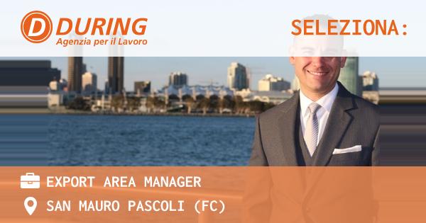OFFERTA LAVORO - EXPORT AREA MANAGER - SAN MAURO PASCOLI (FC)