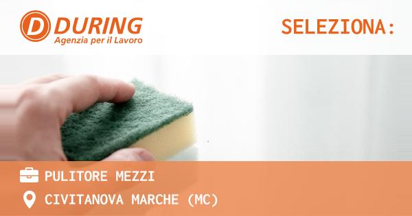 OFFERTA LAVORO - PULITORE MEZZI - CIVITANOVA MARCHE (MC)