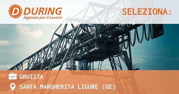 OFFERTA LAVORO - GRUISTA - SANTA MARGHERITA LIGURE (GE)