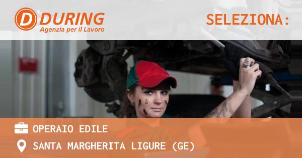 OFFERTA LAVORO - OPERAIO EDILE - SANTA MARGHERITA LIGURE (GE)