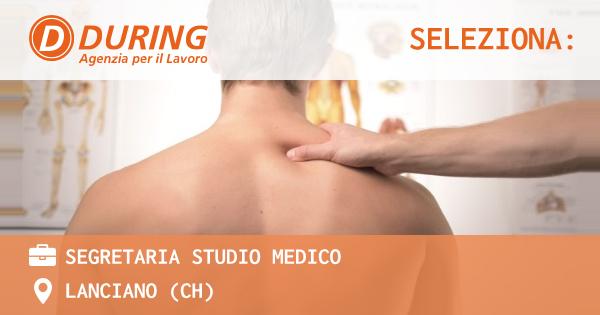 OFFERTA LAVORO - SEGRETARIA STUDIO MEDICO - LANCIANO (CH)