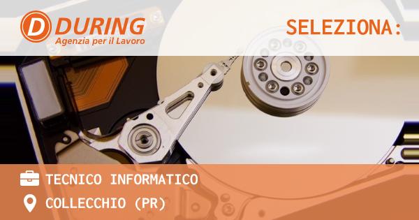OFFERTA LAVORO - Tecnico Informatico - COLLECCHIO (PR)