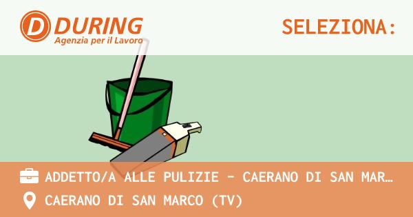 OFFERTA LAVORO - ADDETTO/A ALLE PULIZIE - Caerano di San Marco (TV) - CAERANO DI SAN MARCO (TV)