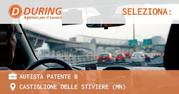 OFFERTA LAVORO - AUTISTA PATENTE B - CASTIGLIONE DELLE STIVIERE (MN)