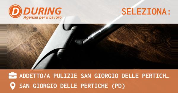 OFFERTA LAVORO - ADDETTO/A PULIZIE SAN GIORGIO DELLE PERTICHE (PD) - SAN GIORGIO DELLE PERTICHE (PD)