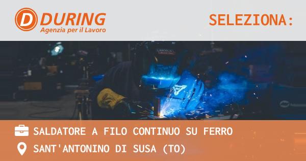 OFFERTA LAVORO - SALDATORE A FILO CONTINUO SU FERRO - SANT'ANTONINO DI SUSA (TO)