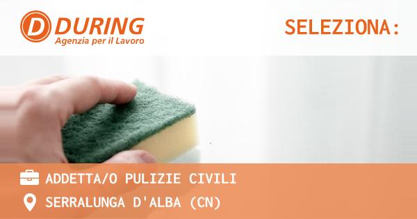 OFFERTA LAVORO - ADDETTA/O PULIZIE CIVILI - SERRALUNGA D'ALBA (CN)