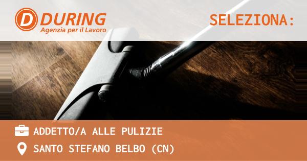OFFERTA LAVORO - ADDETTO/A ALLE PULIZIE - SANTO STEFANO BELBO (CN)