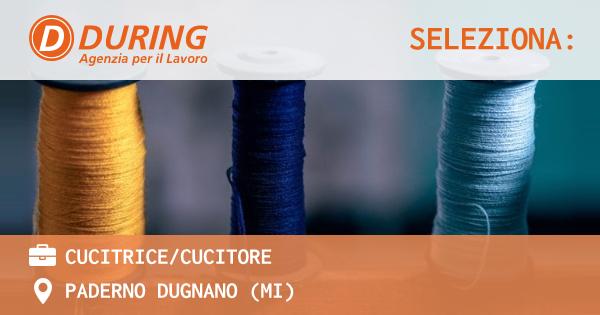 OFFERTA LAVORO - CUCITRICE/CUCITORE - PADERNO DUGNANO (MI)