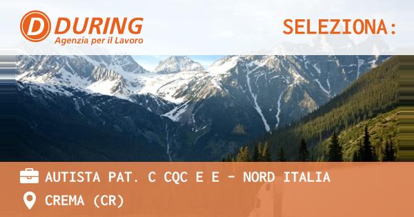 OFFERTA LAVORO - Autista Pat. C CQC e E - Nord Italia - CREMA (CR)