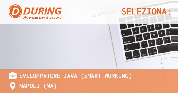 OFFERTA LAVORO - SVILUPPATORE JAVA (smart working) - NAPOLI (NA)